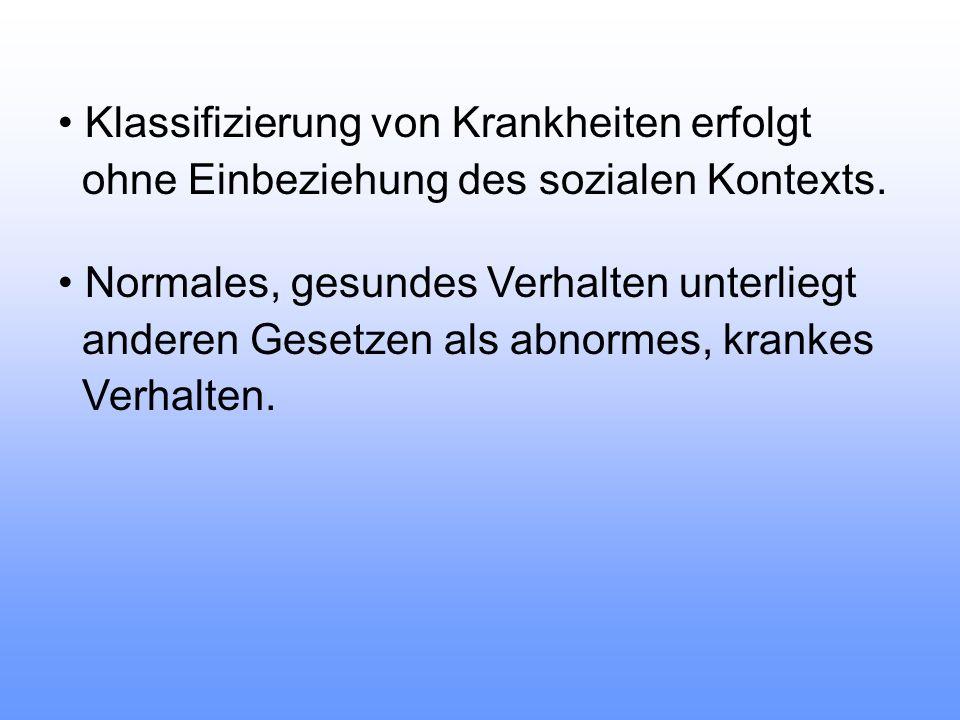Biomedizinisches Modell Gesundheit = Normaler Zustand des Organismus Krankheit = Abweichung vom normalen Gesundheit = Abwesenheit von Krankheit Zustand