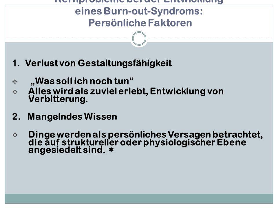 Kernprobleme bei der Entwicklung eines Burn-out-Syndroms: Persönliche Faktoren 1.