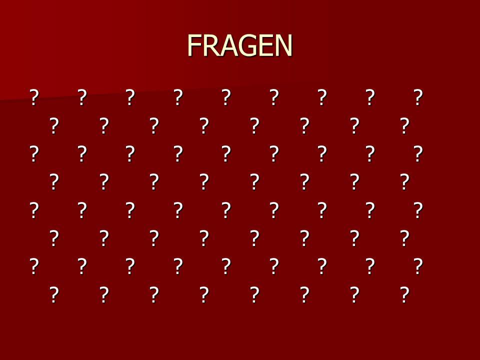 FRAGEN . . .