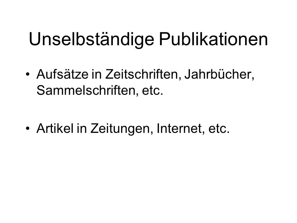 Unselbständige Publikationen Aufsätze in Zeitschriften, Jahrbücher, Sammelschriften, etc.