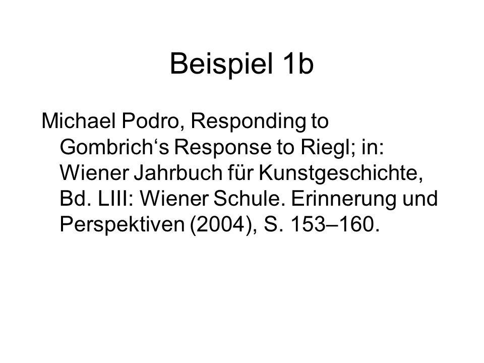 Beispiel 1b Michael Podro, Responding to Gombrich's Response to Riegl; in: Wiener Jahrbuch für Kunstgeschichte, Bd.