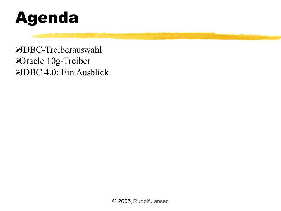© 2005, Rudolf Jansen JDBC-Connection-Cache J2EE-Anwendungen – Connections werden nur kurz benötigt – kein Schließen der Verbindung – stattdessen Rückgabe in den Connection-Cache – bisher: alle Connections im Cache mit der gleichen Datenbank und dem gleichen DB-User Oracle 10g: – Anforderung aus RAC-Architektur: Fast Connection Failover