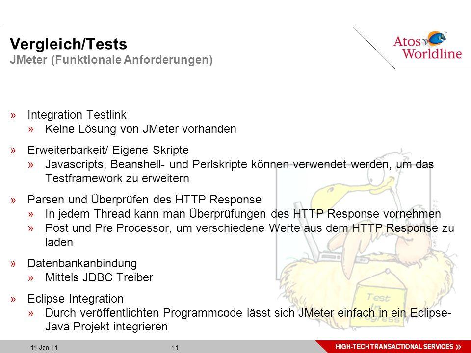 11 HIGH-TECH TRANSACTIONAL SERVICES 11-Jan-11 11 Vergleich/Tests »Integration Testlink »Keine Lösung von JMeter vorhanden »Erweiterbarkeit/ Eigene Skripte »Javascripts, Beanshell- und Perlskripte können verwendet werden, um das Testframework zu erweitern »Parsen und Überprüfen des HTTP Response »In jedem Thread kann man Überprüfungen des HTTP Response vornehmen »Post und Pre Processor, um verschiedene Werte aus dem HTTP Response zu laden »Datenbankanbindung »Mittels JDBC Treiber »Eclipse Integration »Durch veröffentlichten Programmcode lässt sich JMeter einfach in ein Eclipse- Java Projekt integrieren JMeter (Funktionale Anforderungen)