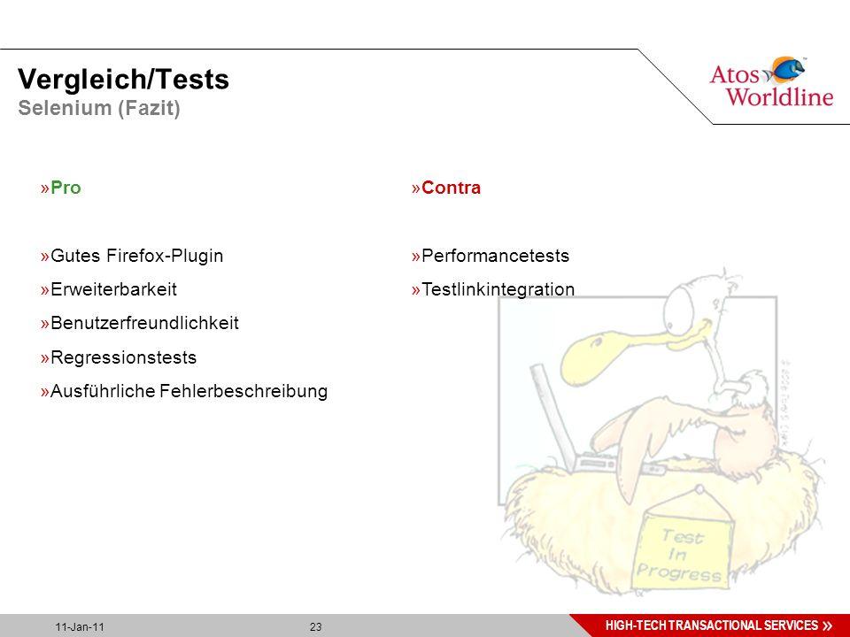 23 HIGH-TECH TRANSACTIONAL SERVICES 11-Jan-11 23 Vergleich/Tests Selenium (Fazit) »Pro »Gutes Firefox-Plugin »Erweiterbarkeit »Benutzerfreundlichkeit »Regressionstests »Ausführliche Fehlerbeschreibung »Contra »Performancetests »Testlinkintegration