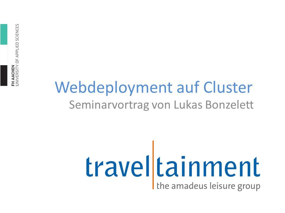 Webdeployment auf Cluster Seminarvortrag von Lukas Bonzelett