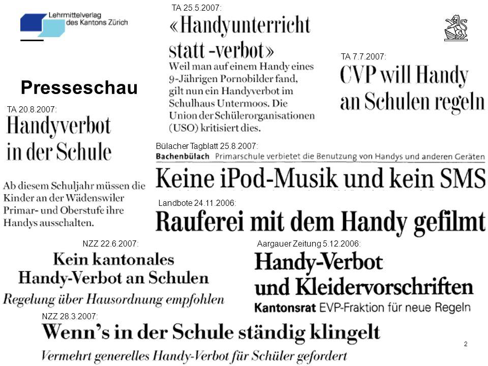 2 Landbote 24.11.2006: Aargauer Zeitung 5.12.2006: NZZ 28.3.2007: TA 25.5.2007: NZZ 22.6.2007: TA 7.7.2007: TA 20.8.2007: Bülacher Tagblatt 25.8.2007: Presseschau