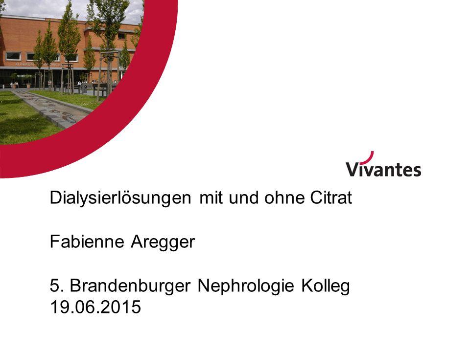 Dialysierlösungen mit und ohne Citrat Fabienne Aregger 5.