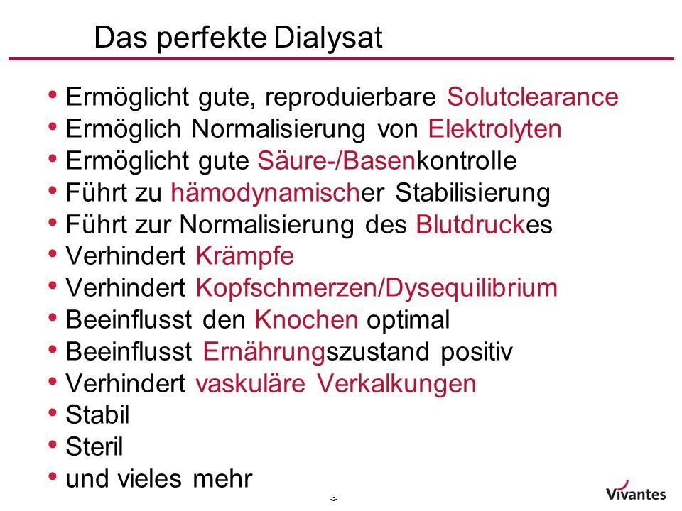 -3- Natrium130-155 mmol/l Kalium0 - 4 mmol/l Calcium1.0 - 1.75 mmol/l Magnesium0.25 - 0.75 mmol/l Bicarbonat26 - 44 mmol/l Acetat 0 – 8mmol/l Glucose 0 - 2g/l Citrat0.8 mmol/l Das optimale Dialysat ?