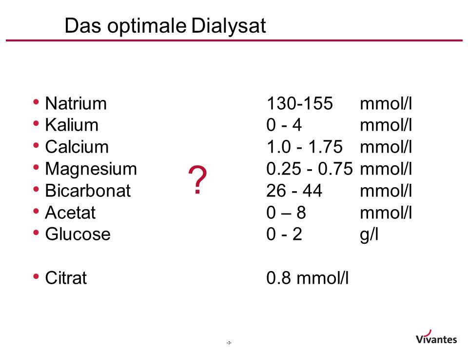 -4- Natrium Hohe Bedeutung bei der Regulation Blutdruck Durst Extrazellulären Volumen Gewicht Elimination durch Konvexion und Diffusion Festlegung des Dialysat-Natriums ist eine wichtige Entscheidung.