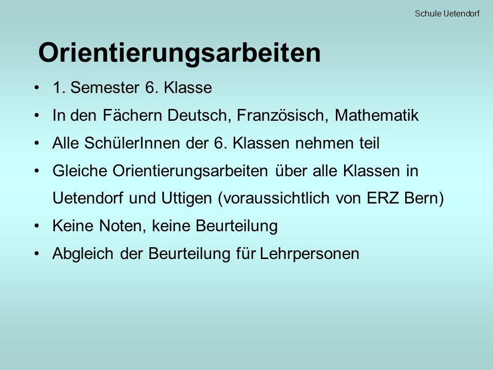 Schule Uetendorf Orientierungsarbeiten 1. Semester 6.