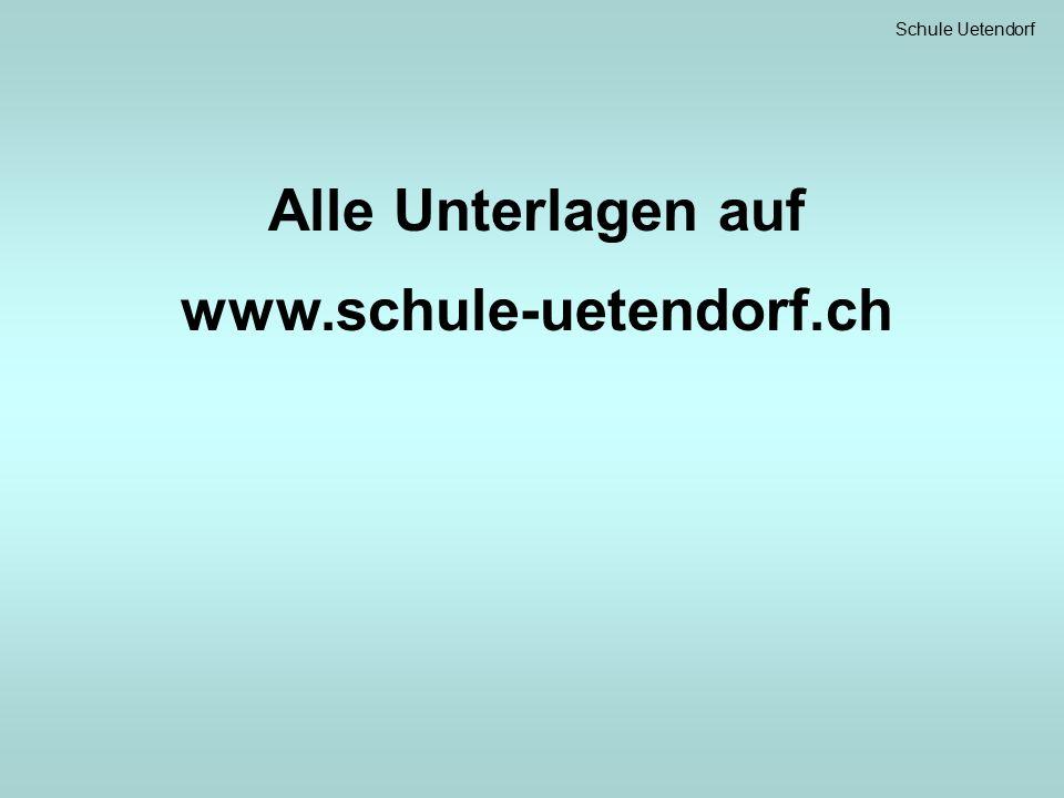 Schule Uetendorf Alle Unterlagen auf www.schule-uetendorf.ch