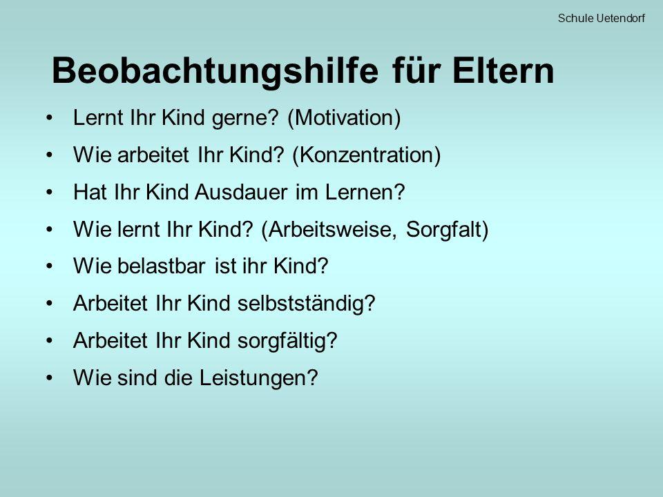 Schule Uetendorf Beobachtungshilfe für Eltern Lernt Ihr Kind gerne.