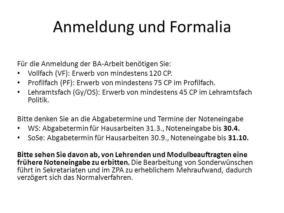 Anmeldung und Formalia Für die Anmeldung der BA-Arbeit benötigen Sie: Vollfach (VF): Erwerb von mindestens 120 CP.