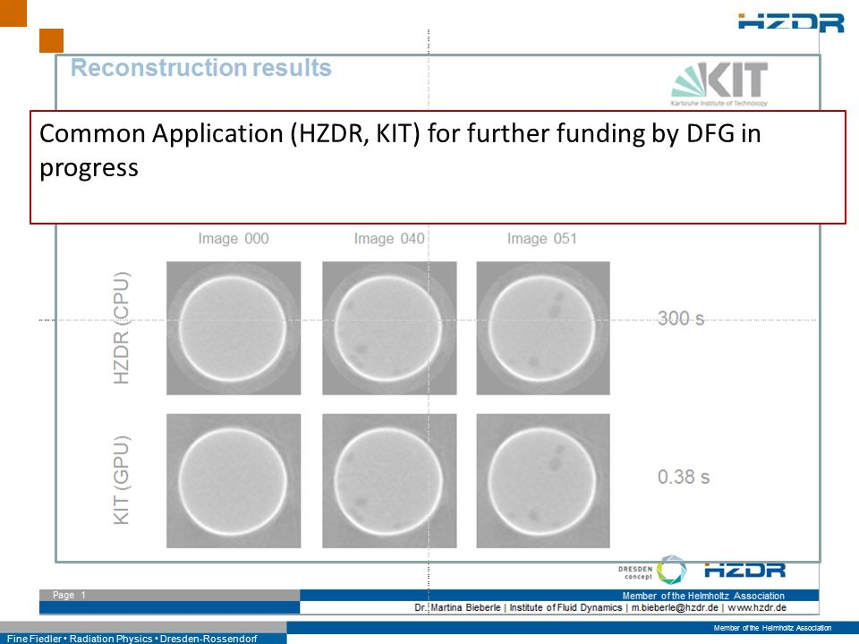Member of the Helmholtz Association Fine Fiedler Radiation Physics Dresden-Rossendorf Common Application (HZDR, KIT) for further funding by DFG in pro