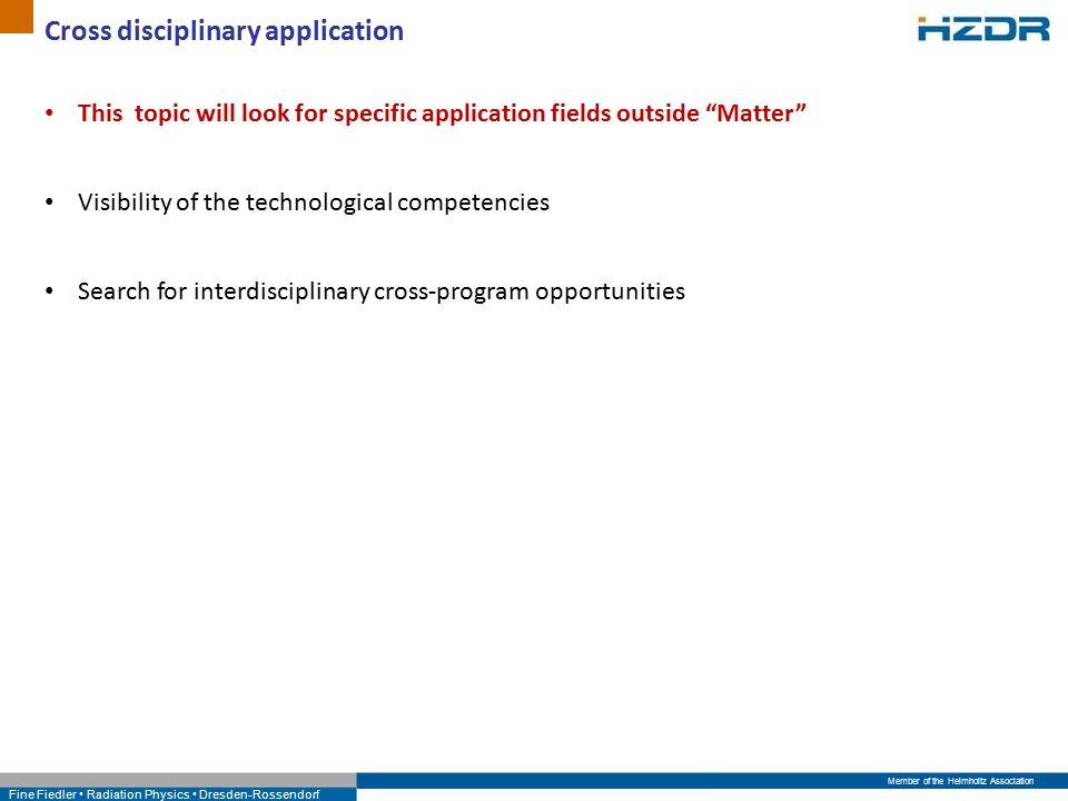 Member of the Helmholtz Association Fine Fiedler Radiation Physics Dresden-Rossendorf Cross disciplinary application