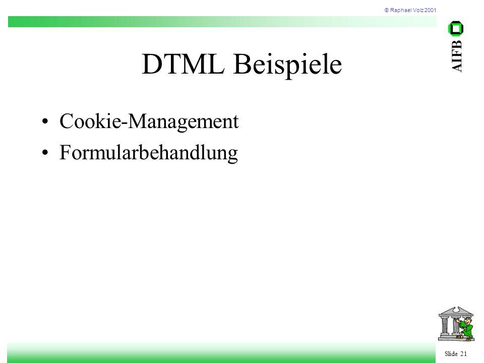 © Raphael Volz 2001 Slide 21 DTML Beispiele Cookie-Management Formularbehandlung
