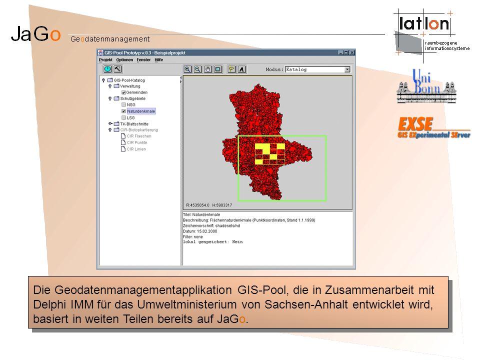 Die Geodatenmanagementapplikation GIS-Pool, die in Zusammenarbeit mit Delphi IMM für das Umweltministerium von Sachsen-Anhalt entwicklet wird, basiert in weiten Teilen bereits auf JaGo.