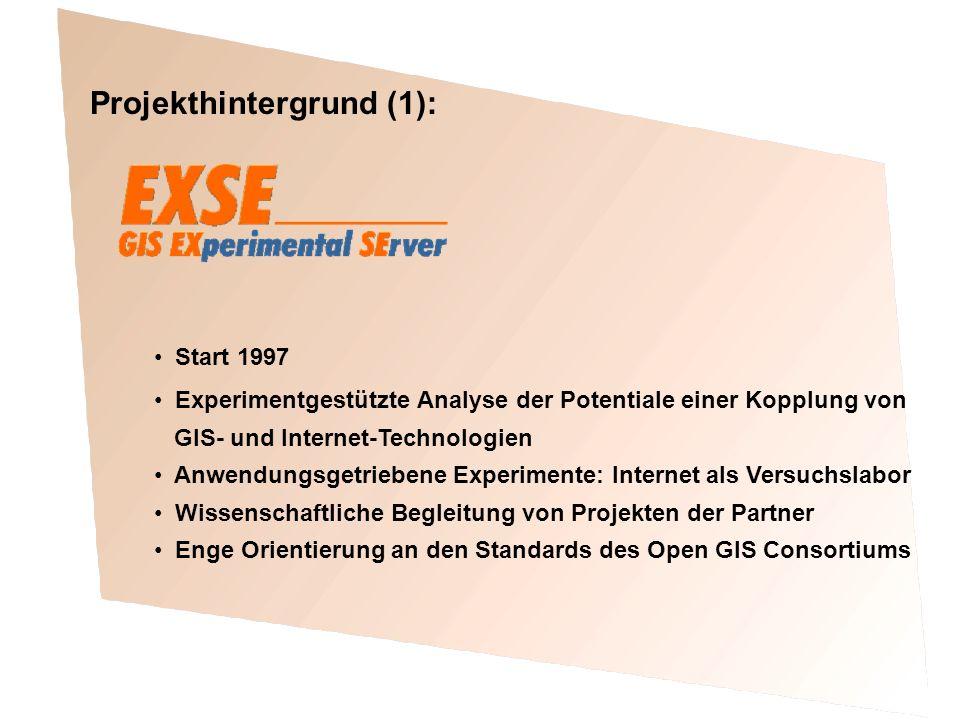 Projekthintergrund (1): Start 1997 Experimentgestützte Analyse der Potentiale einer Kopplung von GIS- und Internet-Technologien Anwendungsgetriebene Experimente: Internet als Versuchslabor Wissenschaftliche Begleitung von Projekten der Partner Enge Orientierung an den Standards des Open GIS Consortiums