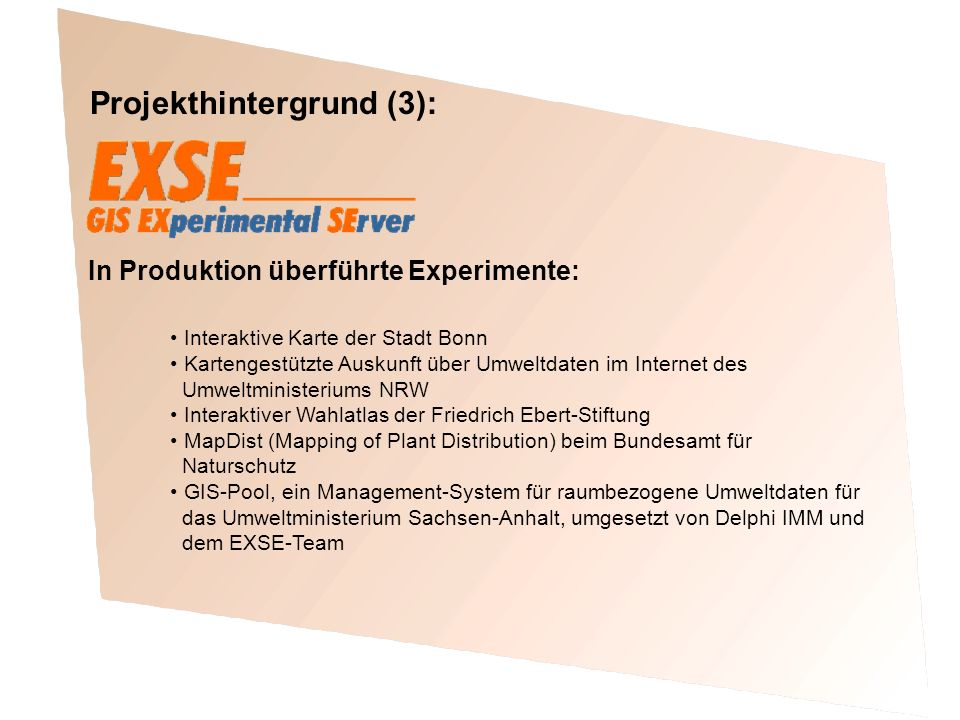 Projekthintergrund (4): Ergebnisse: SICAD SD Internet Map Server OGC-Web-Map-Specification konformes Produkt de Fa.