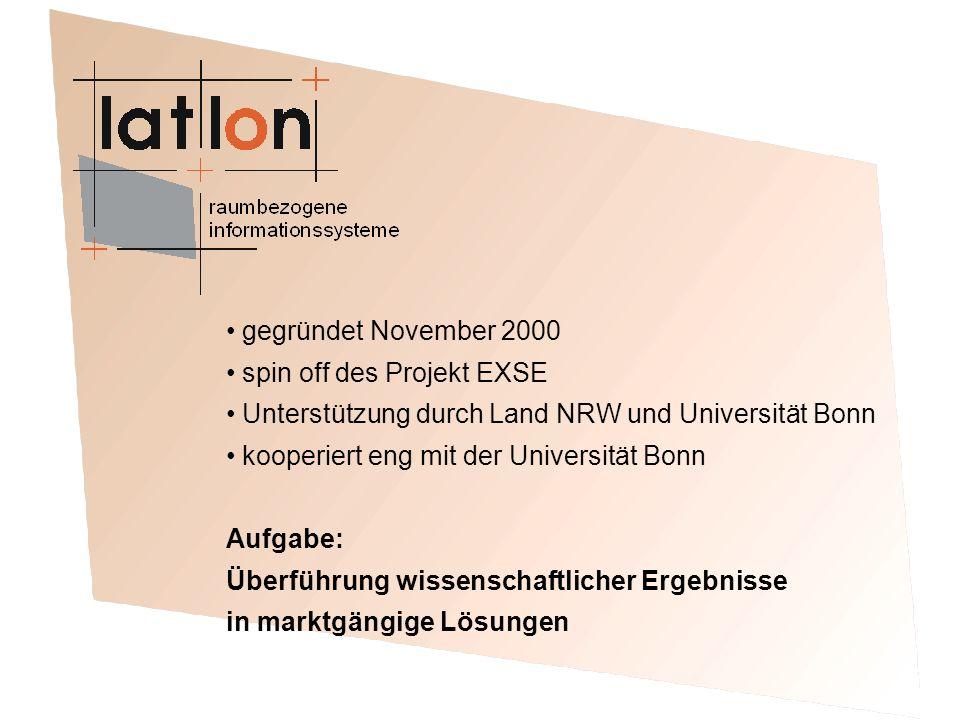 gegründet November 2000 spin off des Projekt EXSE Unterstützung durch Land NRW und Universität Bonn kooperiert eng mit der Universität Bonn Aufgabe: Überführung wissenschaftlicher Ergebnisse in marktgängige Lösungen