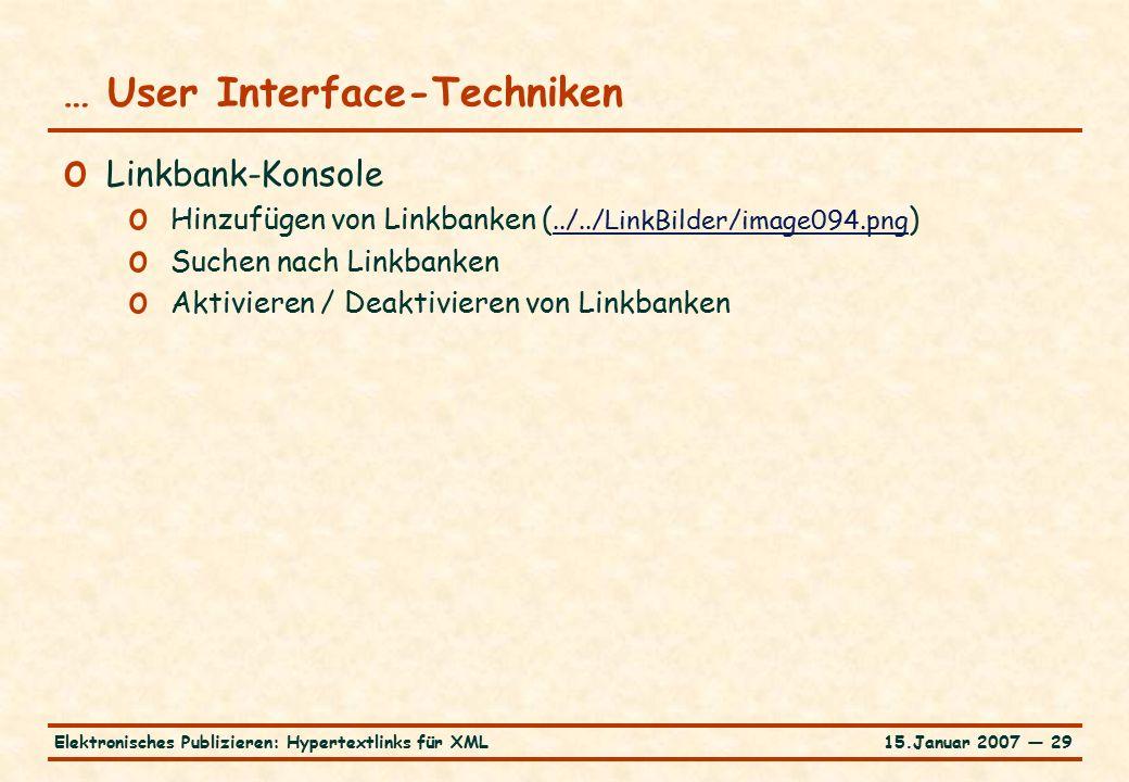 15.Januar 2007 — 29Elektronisches Publizieren: Hypertextlinks für XML … User Interface-Techniken o Linkbank-Konsole o Hinzufügen von Linkbanken (../../LinkBilder/image094.png )../../LinkBilder/image094.png o Suchen nach Linkbanken o Aktivieren / Deaktivieren von Linkbanken
