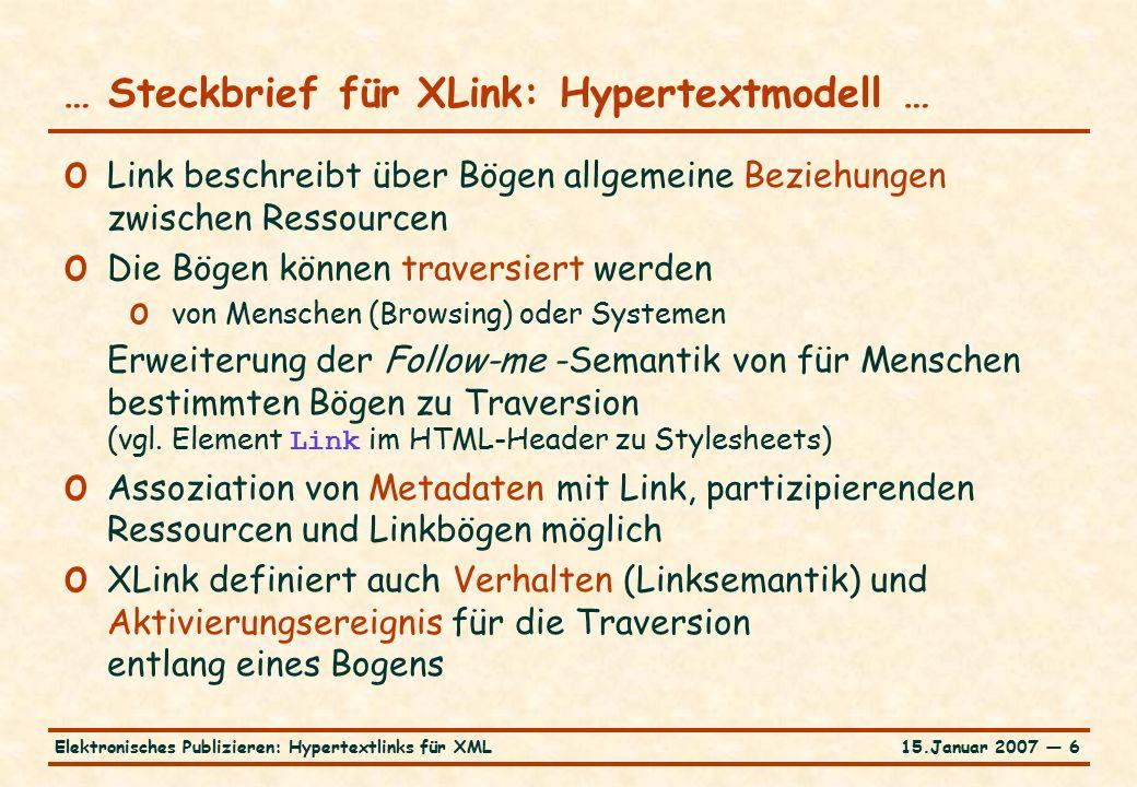 15.Januar 2007 — 27Elektronisches Publizieren: Hypertextlinks für XML … User Interface-Techniken … o Fat Links: Auswahl unter verschiedenen, von einem Quellanker ausgehenden Bögen o Pop-up-Menü, Listen (../../LinkBilder/image068.png,../../LinkBilder/image070.png,../../LinkBilder/image100.jpg )../../LinkBilder/image068.png../../LinkBilder/image070.png../../LinkBilder/image100.jpg o Filterung o Default-Ziel o Parallele Öffnung aller Ziele (../../LinkBilder/image074.png )../../LinkBilder/image074.png