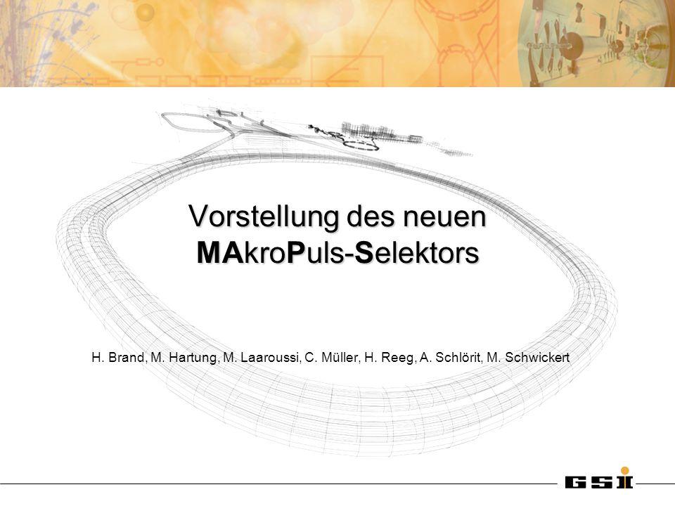 Vorstellung des neuen MAkroPuls-Selektors H. Brand, M.