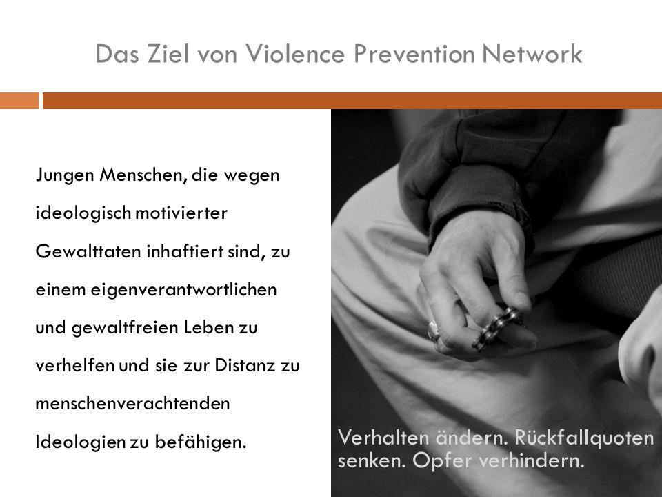 Das Ziel von Violence Prevention Network Jungen Menschen, die wegen ideologisch motivierter Gewalttaten inhaftiert sind, zu einem eigenverantwortlichen und gewaltfreien Leben zu verhelfen und sie zur Distanz zu menschenverachtenden Ideologien zu befähigen.