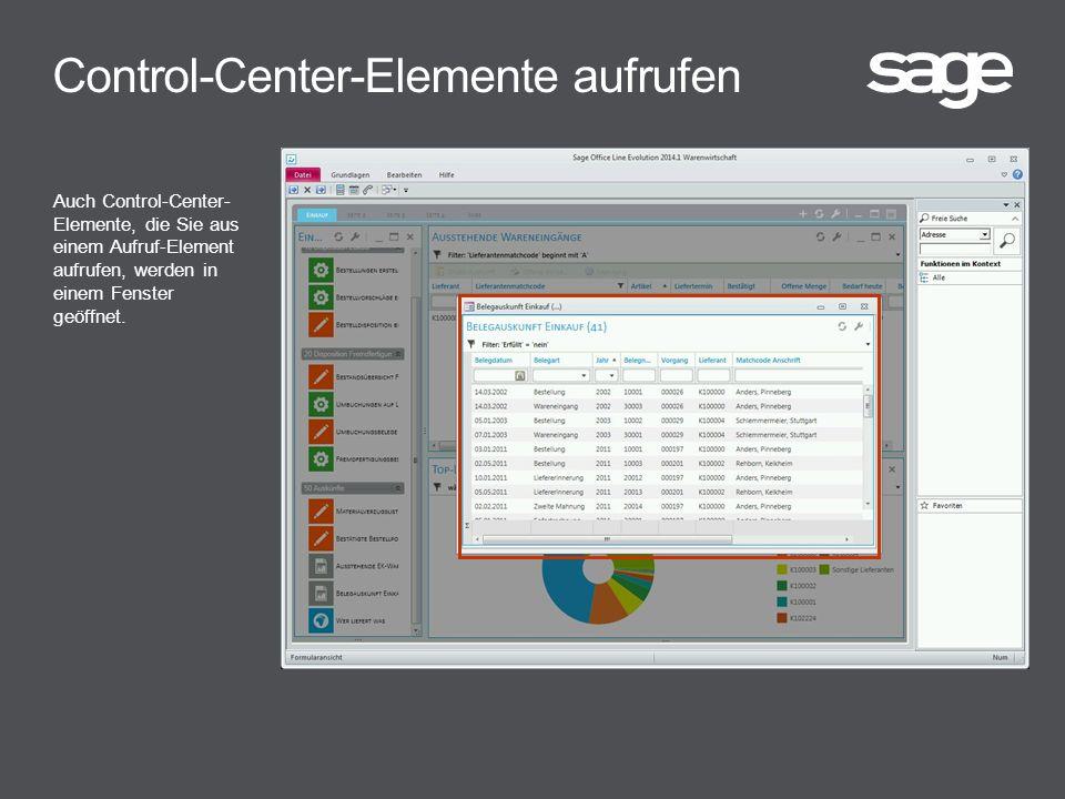 Control-Center-Elemente aufrufen Auch Control-Center- Elemente, die Sie aus einem Aufruf-Element aufrufen, werden in einem Fenster geöffnet.