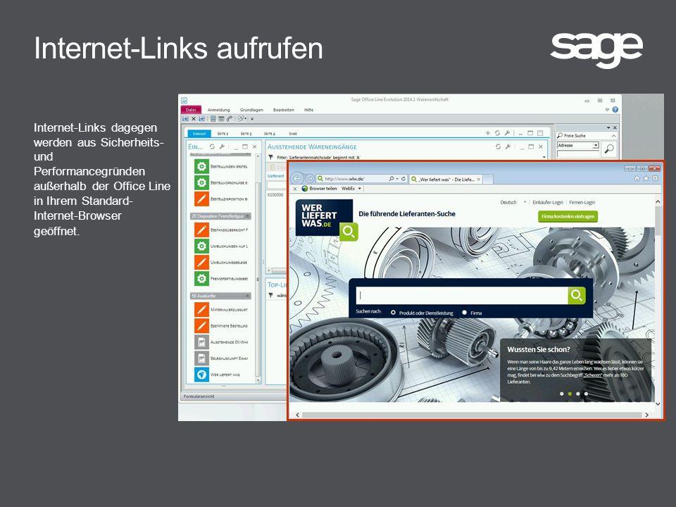 Internet-Links aufrufen Internet-Links dagegen werden aus Sicherheits- und Performancegründen außerhalb der Office Line in Ihrem Standard- Internet-Browser geöffnet.