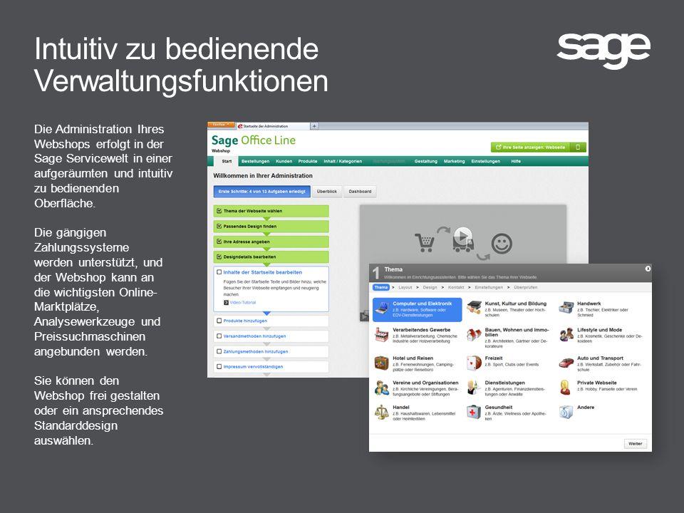 Intuitiv zu bedienende Verwaltungsfunktionen Die Administration Ihres Webshops erfolgt in der Sage Servicewelt in einer aufgeräumten und intuitiv zu bedienenden Oberfläche.