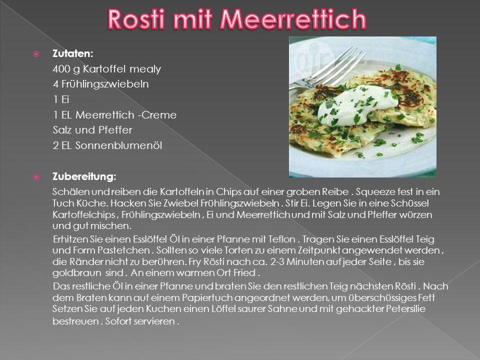 Zutaten: 400 g Kartoffel mealy 4 Frühlingszwiebeln 1 Ei 1 EL Meerrettich -Creme Salz und Pfeffer 2 EL Sonnenblumenöl  Zubereitung: Schälen und reiben die Kartoffeln in Chips auf einer groben Reibe.