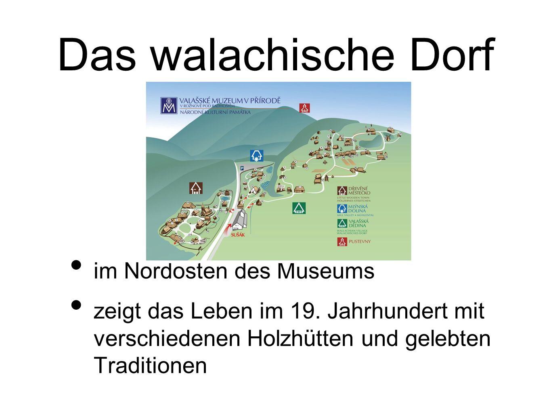 Das walachische Dorf im Nordosten des Museums zeigt das Leben im 19.