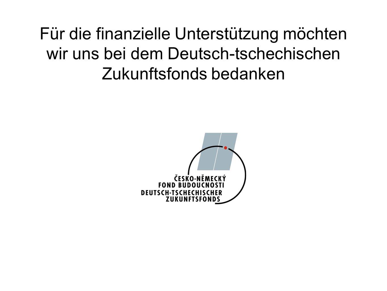 Für die finanzielle Unterstützung möchten wir uns bei dem Deutsch-tschechischen Zukunftsfonds bedanken