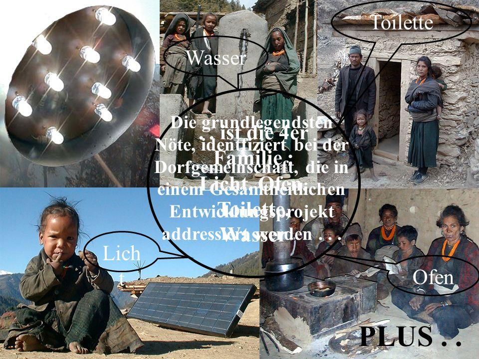Lich t Ofen Wasser Toilette.. ist die 4er Familie : Licht, Ofen, Toilette, Wasser Die grundlegendsten Nöte, identfiziert bei der Dorfgemeinschaft, die