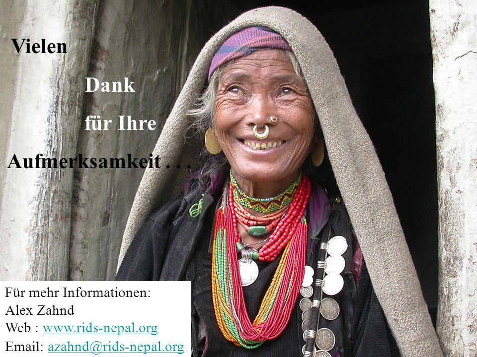 Für mehr Informationen: Alex Zahnd Web : www.rids-nepal.orgwww.rids-nepal.org Email: azahnd@rids-nepal.orgazahnd@rids-nepal.org Vielen Dank für Ihre A