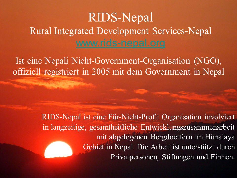 RIDS-Nepal Rural Integrated Development Services-Nepal www.rids-nepal.org www.rids-nepal.org RIDS-Nepal ist eine Für-Nicht-Profit Organisation involviert in langzeitige, gesamtheitliche Entwicklungszusammenarbeit mit abgelegenen Bergdoerfern im Himalaya Gebiet in Nepal.