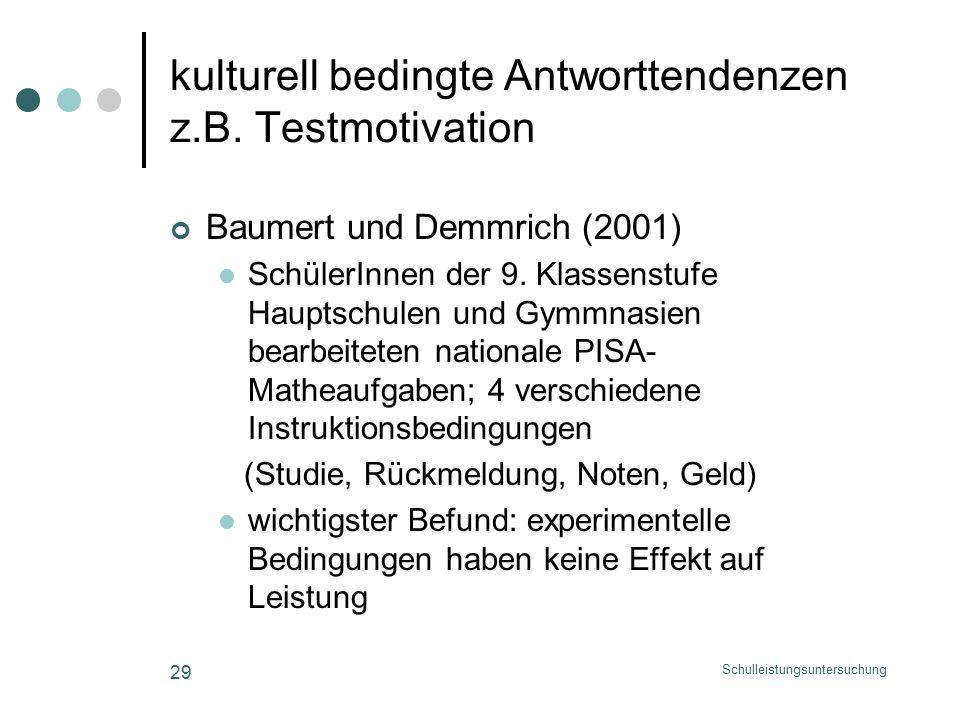 Schulleistungsuntersuchung 29 kulturell bedingte Antworttendenzen z.B.
