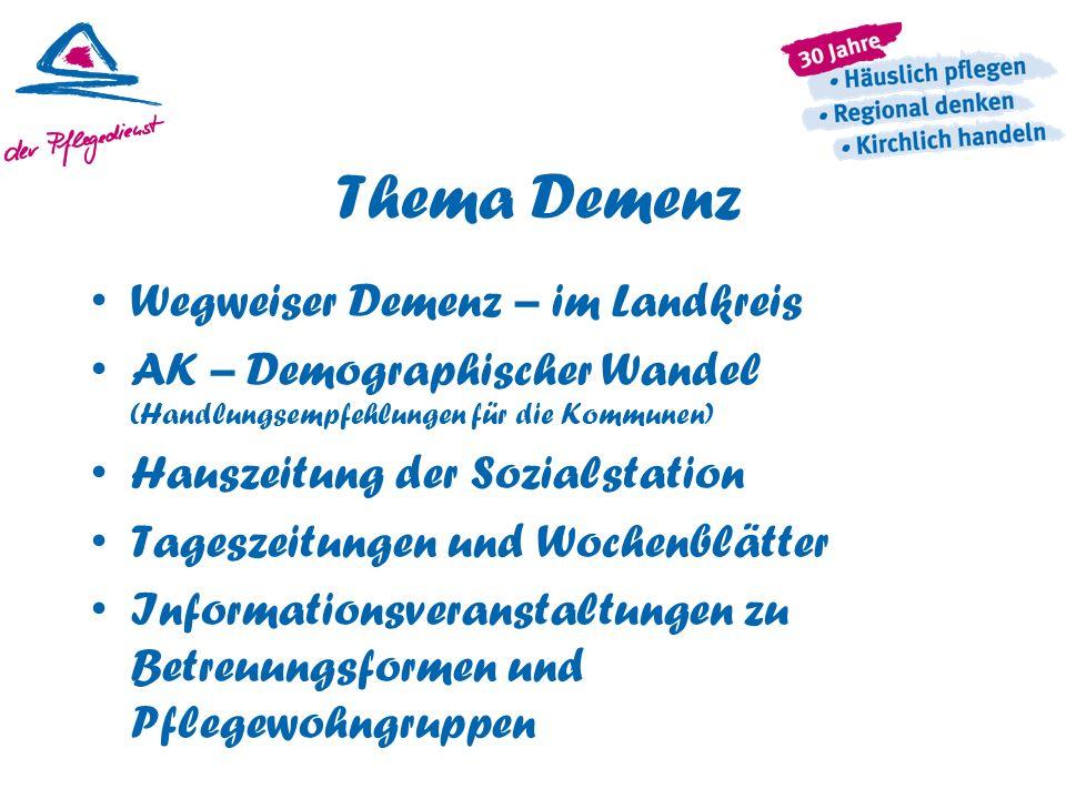 Thema Demenz Wegweiser Demenz – im Landkreis AK – Demographischer Wandel (Handlungsempfehlungen für die Kommunen) Hauszeitung der Sozialstation Tagesz
