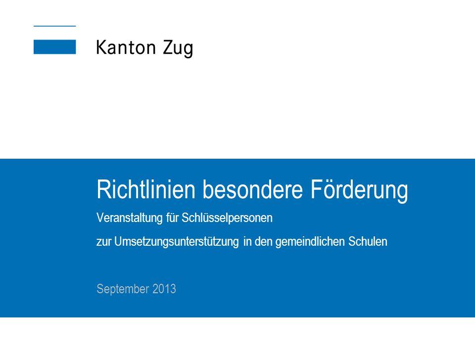 Richtlinien besondere Förderung Veranstaltung für Schlüsselpersonen zur Umsetzungsunterstützung in den gemeindlichen Schulen September 2013
