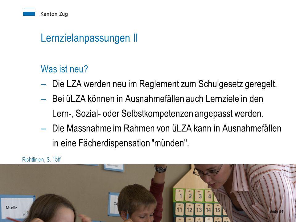 Lernzielanpassungen II Was ist neu.– Die LZA werden neu im Reglement zum Schulgesetz geregelt.