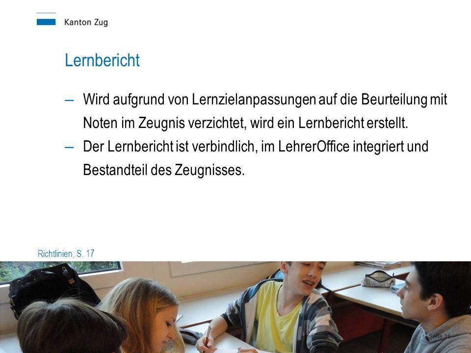 Lernbericht – Wird aufgrund von Lernzielanpassungen auf die Beurteilung mit Noten im Zeugnis verzichtet, wird ein Lernbericht erstellt.