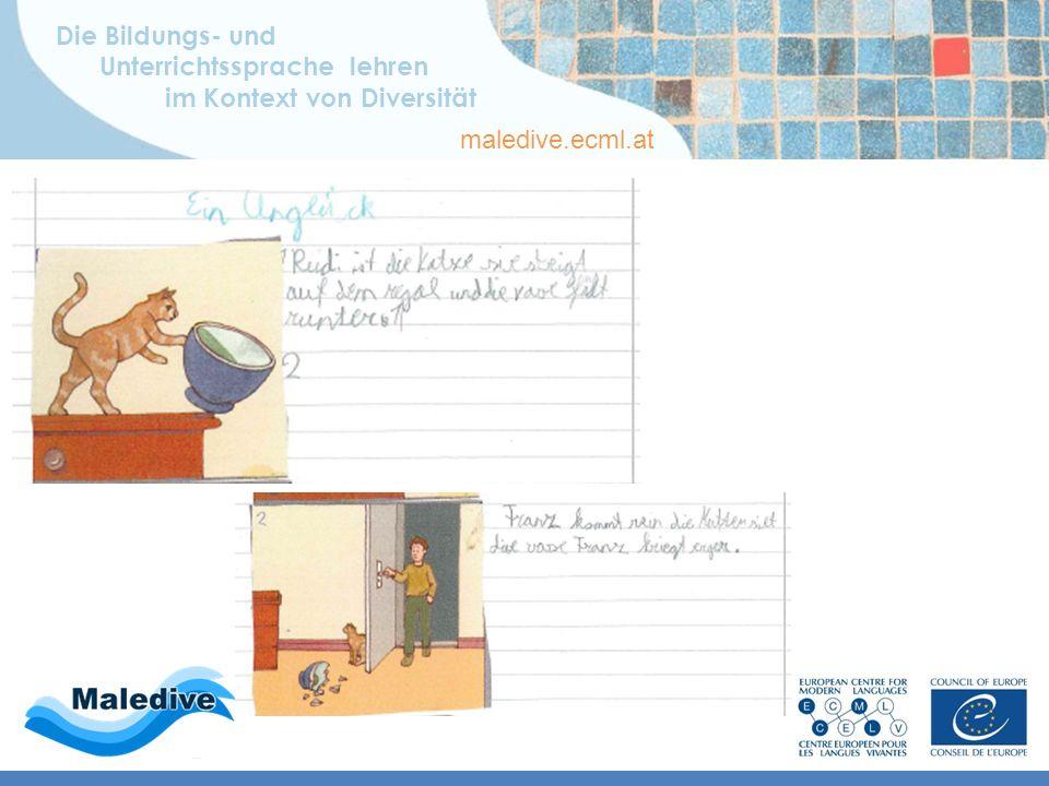 Die Bildungs- und Unterrichtssprache lehren im Kontext von Diversität maledive.ecml.at Wenn er schreibt … … auf Deutsch … Bildgeschichte: schriftlich, deutsch