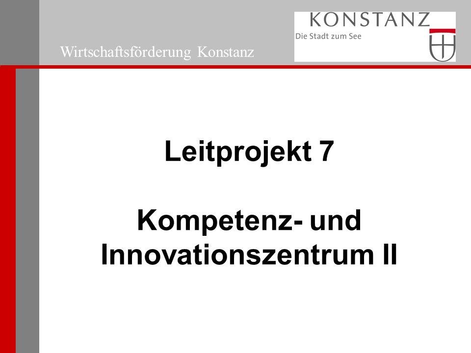 Wirtschaftsförderung Konstanz Leitprojekt 7 Kompetenz- und Innovationszentrum II