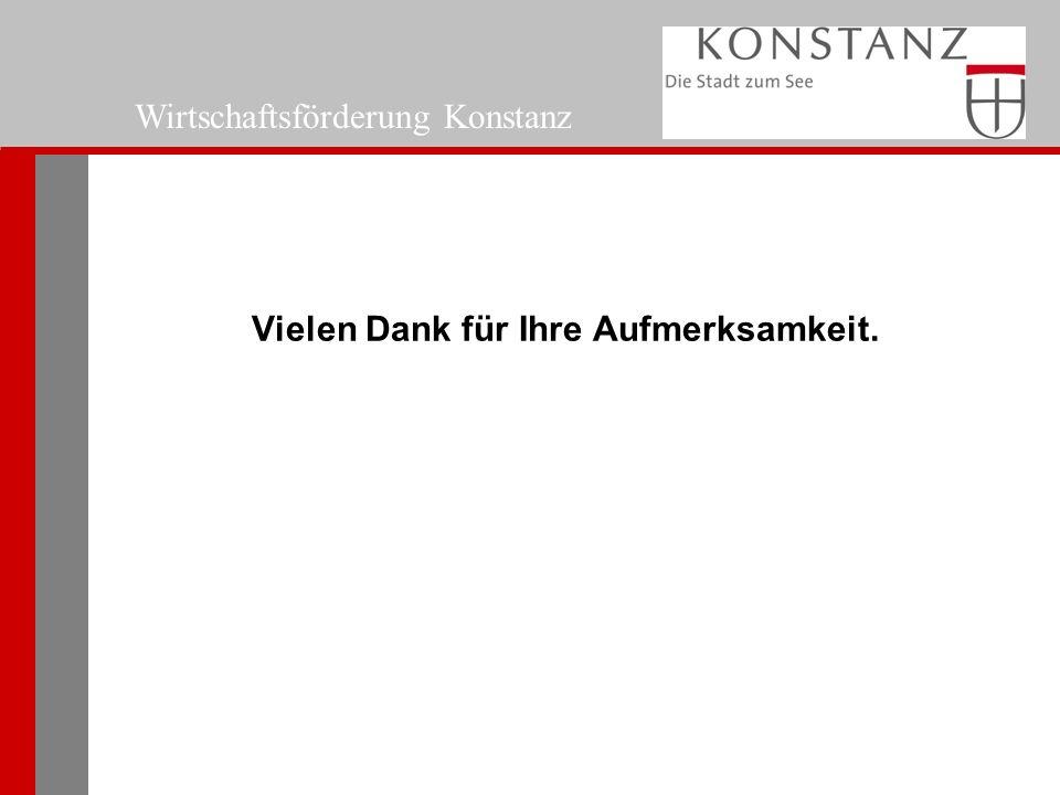Wirtschaftsförderung Konstanz Vielen Dank für Ihre Aufmerksamkeit.