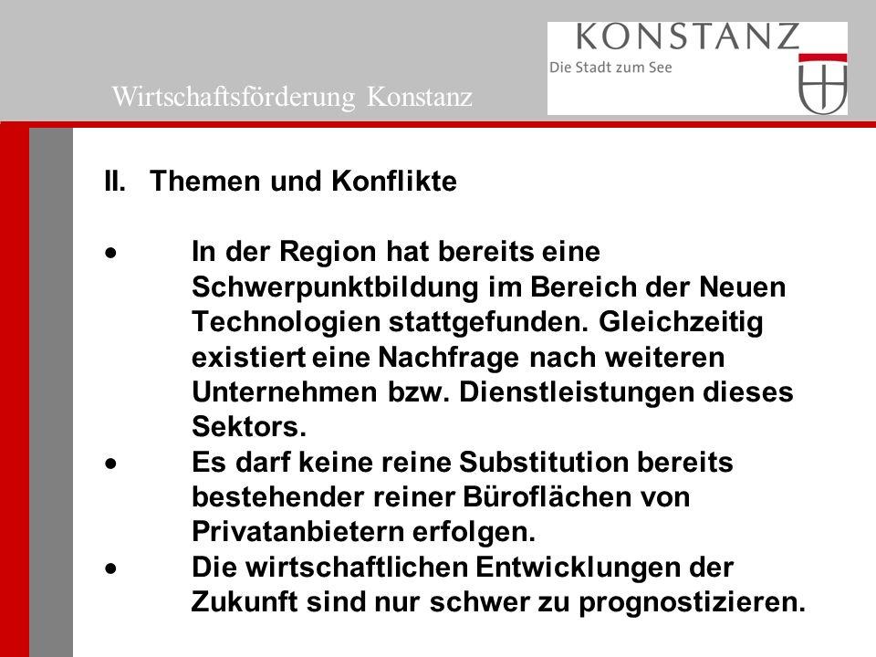II. Themen und Konflikte  In der Region hat bereits eine Schwerpunktbildung im Bereich der Neuen Technologien stattgefunden. Gleichzeitig existiert e