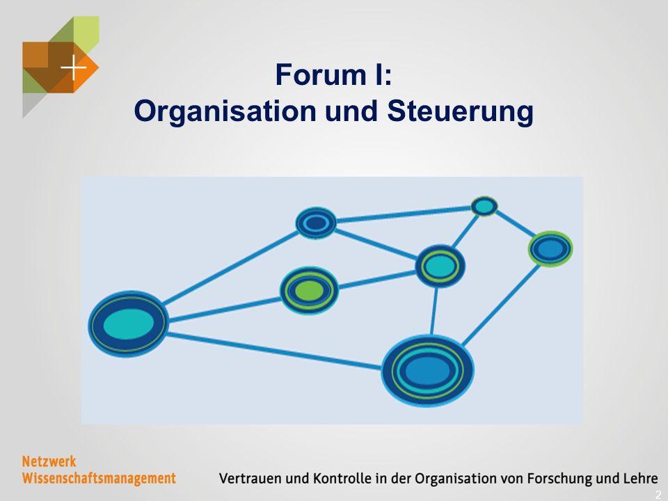 2 Forum I: Organisation und Steuerung
