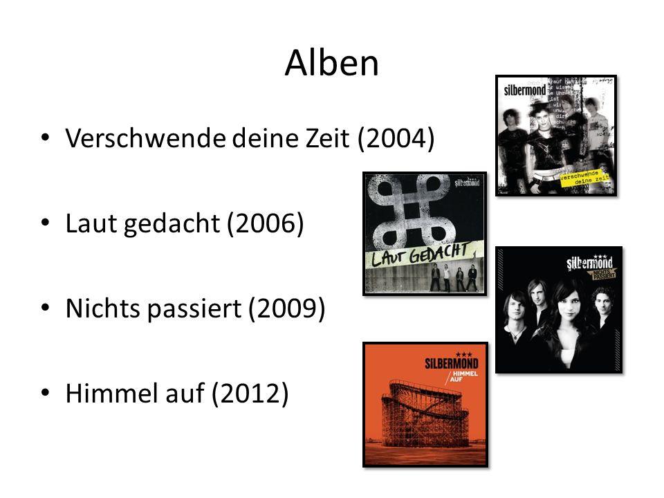 Alben Verschwende deine Zeit (2004) Laut gedacht (2006) Nichts passiert (2009) Himmel auf (2012)