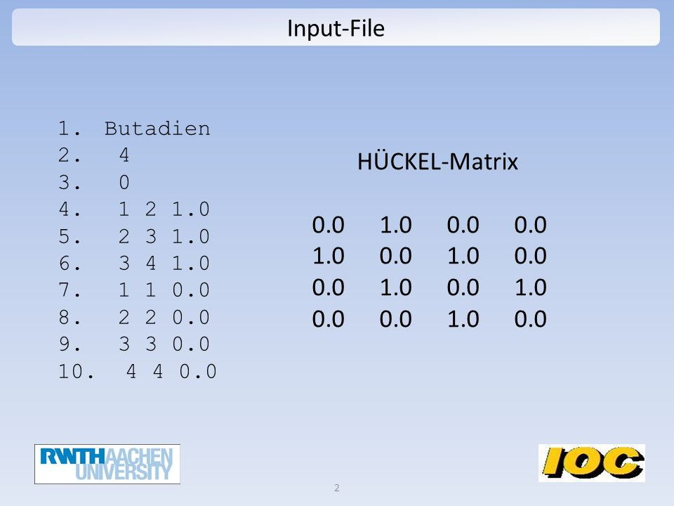 Input-File 2 1. Butadien 2. 4 3. 0 4. 1 2 1.0 5.