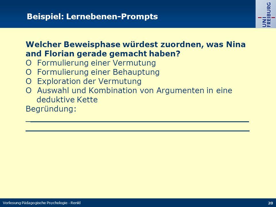 Vorlesung Pädagogische Psychologie - Renkl 20 Beispiel: Lernebenen-Prompts Welcher Beweisphase würdest zuordnen, was Nina and Florian gerade gemacht haben.